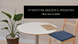 Best Furniture Brands & Websites in India